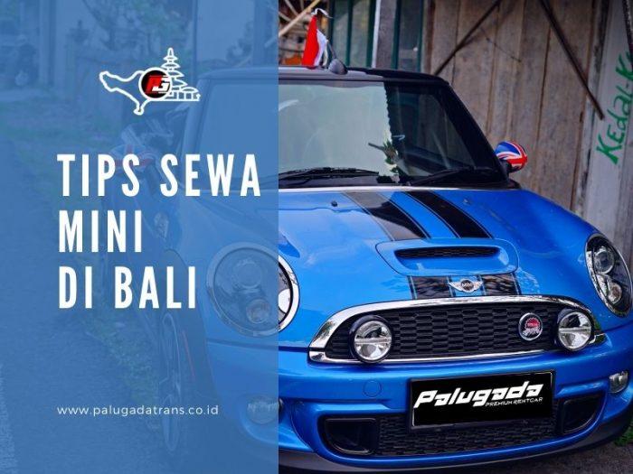 Ingin Naik Mini Cooper di Bali? Berikut Tips Sewa Mini di Bali yang Wajib Anda Tahu!